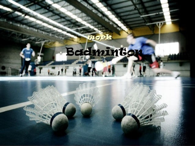 workBadminton