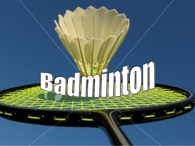 Overview and History • British military officers, 1860 British India • Badminton is a racket sport that is played on a cou...