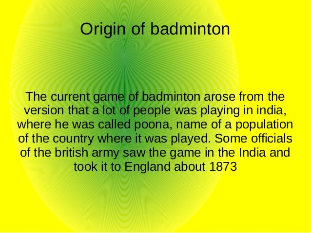 a brief history of badminton History of the game badminton is said to have been played centuries ago in china the earliest written records  how is a badminton game won advantage press, inc.