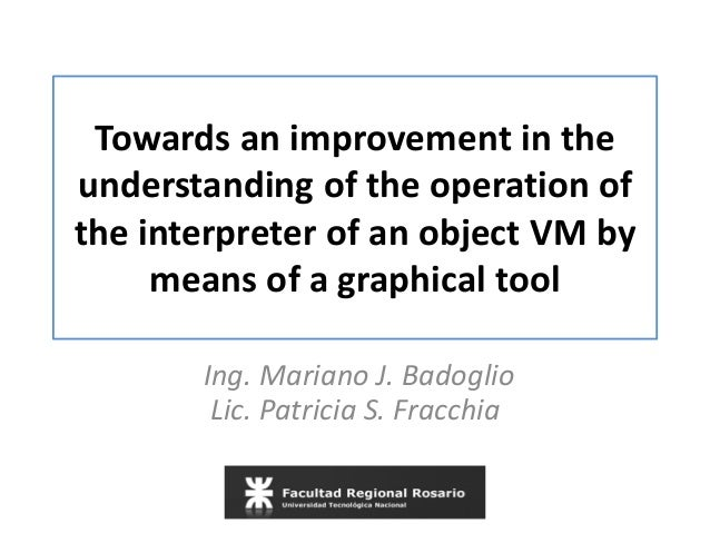 Towards an improvement in the understanding of the operation of the interpreter of an object VM by means of a graphical to...