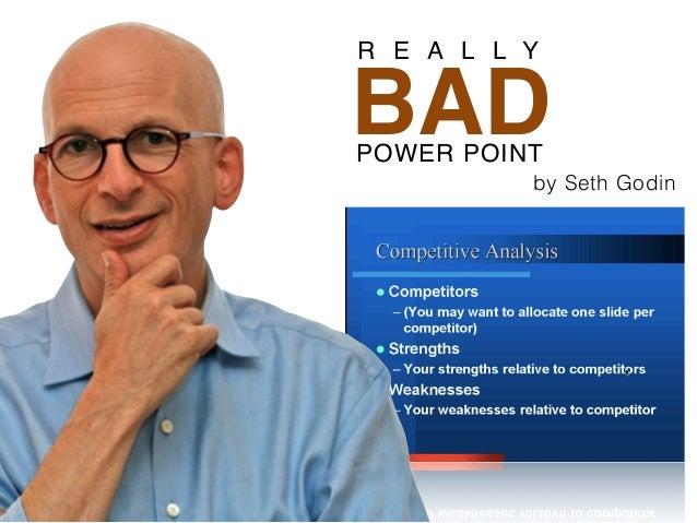BAD R E A L L Y POWER POINT by Seth Godin