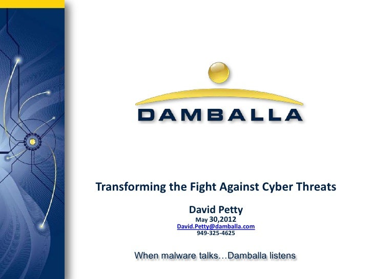 Transforming the Fight Against Cyber Threats                   David Petty                      May 30,2012               ...