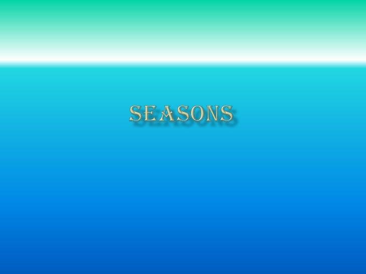 Seasons<br />