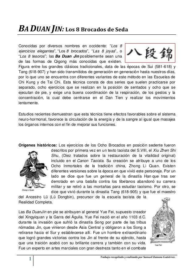 1 Trabajo recopilado y realizado por Samuel Zamora Gutiérrez. BA DUAN JIN: Los 8 Brocados de Seda Conocidas por diversos n...
