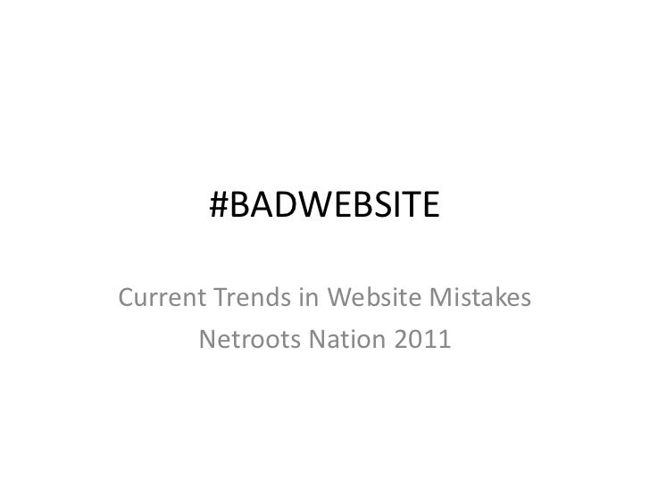 #BADWEBSITE<br />Current Trends in Website Mistakes<br />Netroots Nation 2011<br />