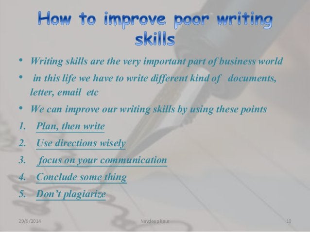 • Writing skills are the very important part of business world  • in this life we have to write different kind of document...