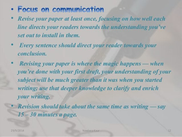 • Revise your paper at least once, focusing on how well each  line directs your readers towards the understanding you've  ...