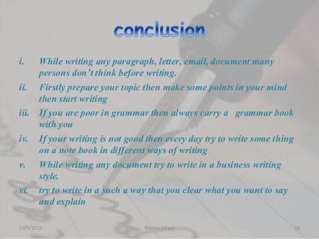 i. While writing any paragraph, letter, email, document many  persons don't think before writing.  ii. Firstly prepare you...