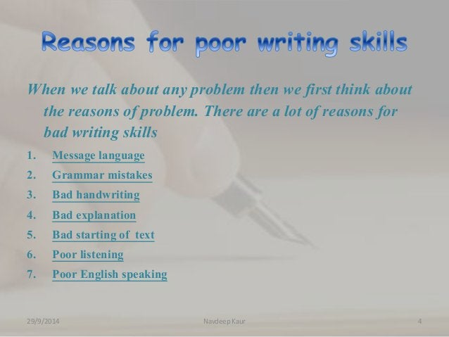 When we talk about any problem then we first think about  the reasons of problem. There are a lot of reasons for  bad writ...
