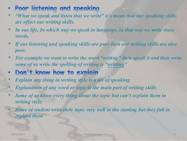"""• """"What we speak and listen that we write"""" it's mean that our speaking skills  are effect our writing skills.  • In our li..."""