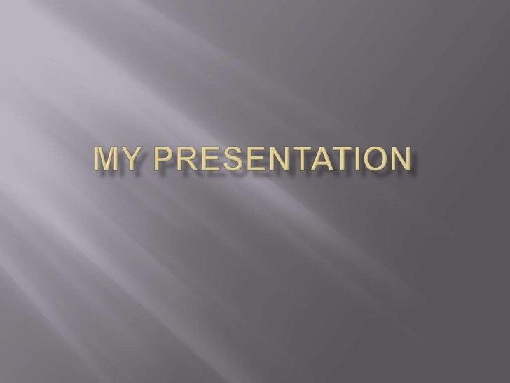 My Presentation<br />