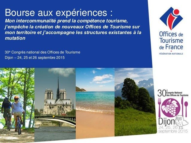 Bourse aux expériences : Mon intercommunalité prend la compétence tourisme, j'empêche la création de nouveaux Offices de T...