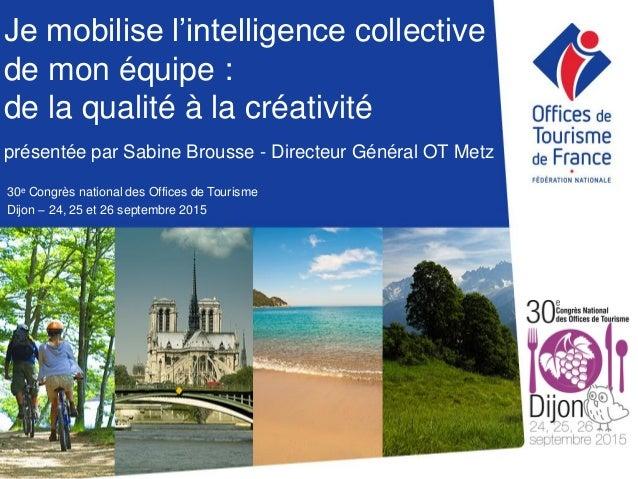 Je mobilise l'intelligence collective de mon équipe : de la qualité à la créativité présentée par Sabine Brousse - Directe...