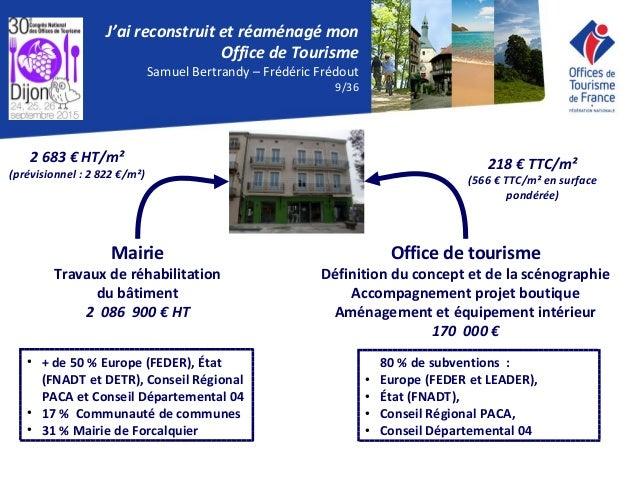 Bourse aux exp riences j 39 ai reconstruit mon office de tourisme - Office du tourisme forcalquier ...