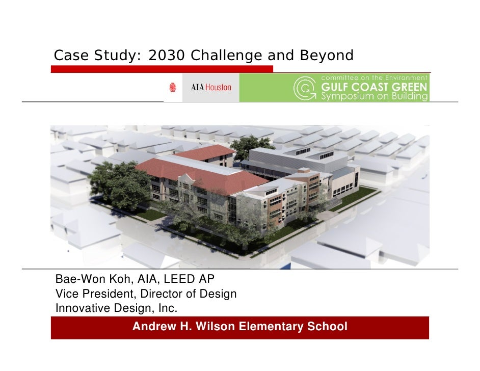 Case Study: 2030 Challenge and Beyond     Bae-Won Koh, AIA, LEED AP Vice President, Director of Design Innovative Design, ...