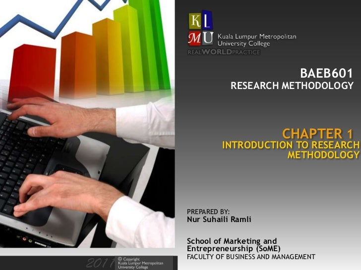 BAEB601               RESEARCH METHODOLOGY                          CHAPTER 1         INTRODUCTION TO RESEARCH            ...