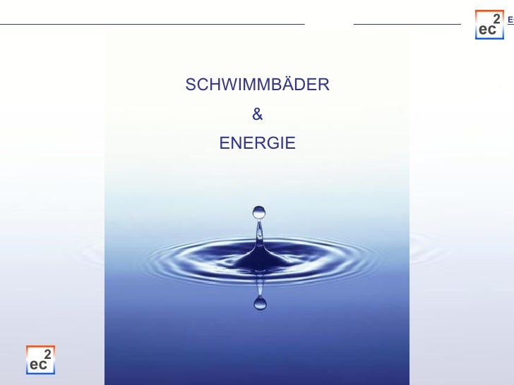 SCHWIMMBÄDER & ENERGIE