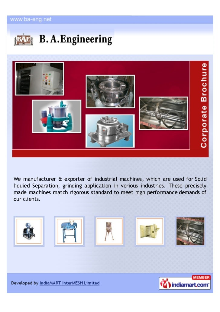 We manufacturer & exporter of industrial machines, which are used for Solidliquied Separation, grinding application in ver...