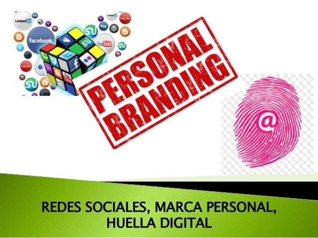 REDES SOCIALES, MARCA PERSONAL, HUELLA DIGITAL