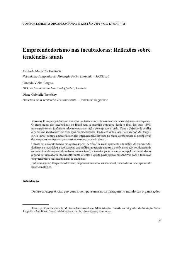 COMPORTAMENTO ORGANIZACIONAL E GESTÃO, 2006, VOL. 12, N.º 1, 7-18Empreendedorismo nas incubadoras: Reflexões sobretendênci...