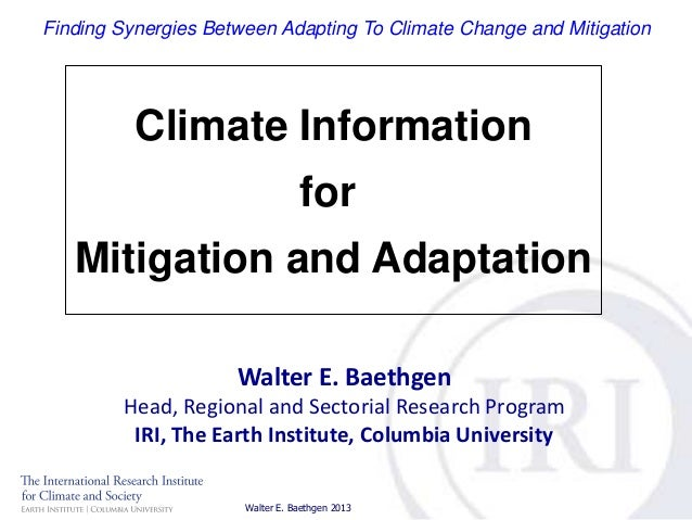Finding Synergies Between Adapting To Climate Change and Mitigation  Climate Information for  Mitigation and Adaptation Wa...