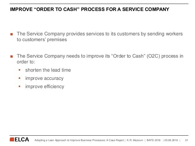 """IMPROVE """"ORDER TO CASH"""" PROCESS FOR A SERVICE COMPANY ■ The Service Company provides services to its customers by sending ..."""