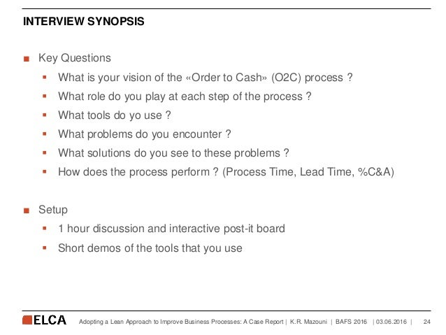 INTERVIEW SYNOPSIS ■ Key Questions  What is your vision of the «Order to Cash» (O2C) process ?  What role do you play at...