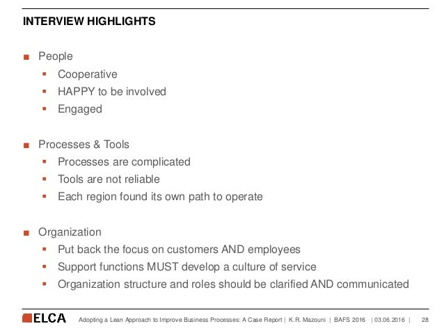 INTERVIEW HIGHLIGHTS ■ People  Cooperative  HAPPY to be involved  Engaged ■ Processes & Tools  Processes are complicat...