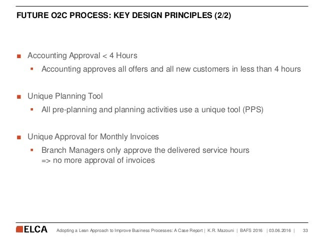 FUTURE O2C PROCESS: KEY DESIGN PRINCIPLES (2/2) ■ Accounting Approval < 4 Hours  Accounting approves all offers and all n...
