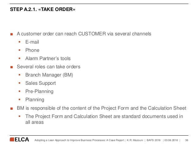 STEP A.2.1. «TAKE ORDER» ■ A customer order can reach CUSTOMER via several channels  E-mail  Phone  Alarm Partner's too...