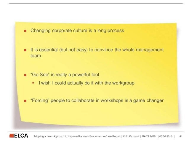 """■ Changing corporate culture is a long process ■ It is essential (but not easy) to convince the whole management team ■ """"G..."""