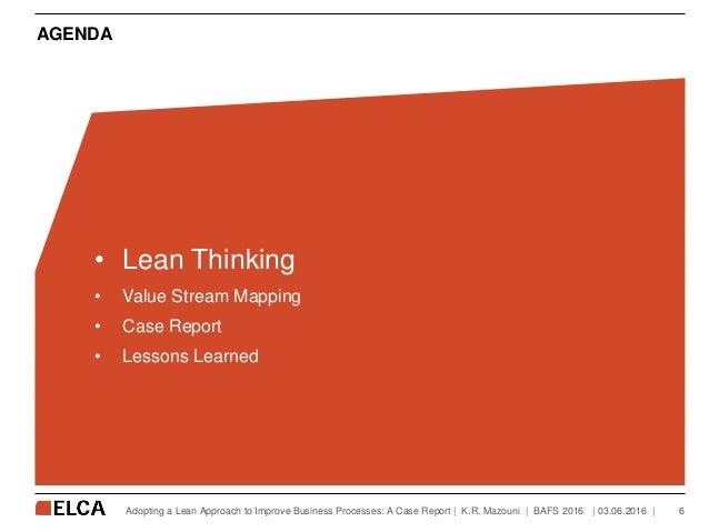 AGENDA Adopting a Lean Approach to Improve Business Processes: A Case Report   K.R. Mazouni   BAFS 2016 • Lean Thinking • ...