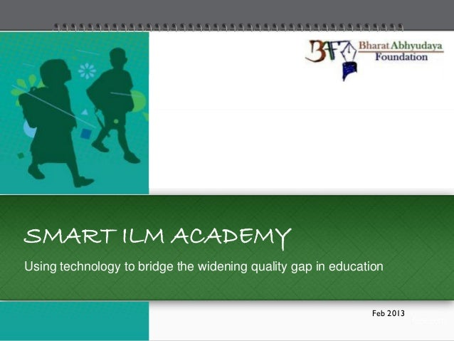 SMART ILM ACADEMYUsing technology to bridge the widening quality gap in education                                         ...