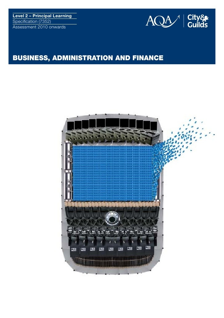 Level 2 – Principal Learning Specification (7352) Assessment 2010 onwards     BUSINESS, ADMINISTRATION AND FINANCE