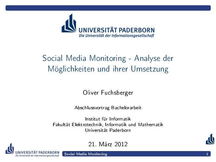 Social Media Monitoring - Analyse der Möglichkeiten und ihrer Umsetzung                Oliver Fuchsberger            Absch...