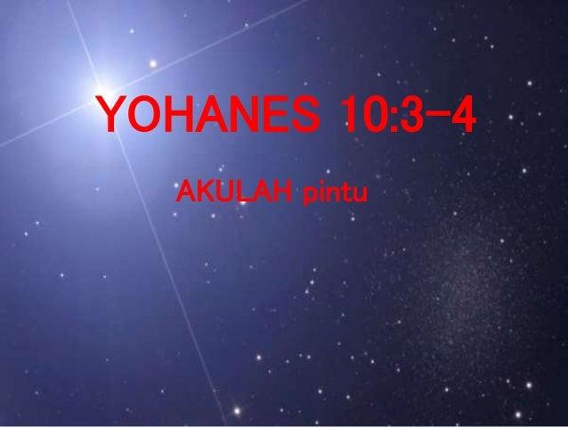 YOHANES 10:3-4 AKULAH pintu