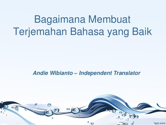 Bagaimana Membuat Terjemahan Bahasa yang Baik Andie Wibianto – Independent Translator