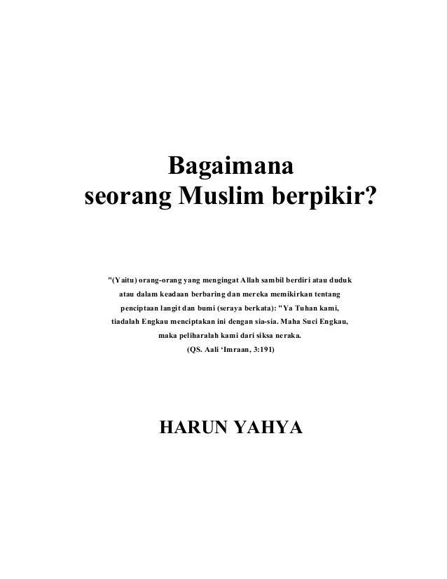 "Bagaimana seorang Muslim berpikir? ""(Yaitu) orang-orang yang mengingat Allah sambil berdiri atau duduk atau dalam keadaan ..."