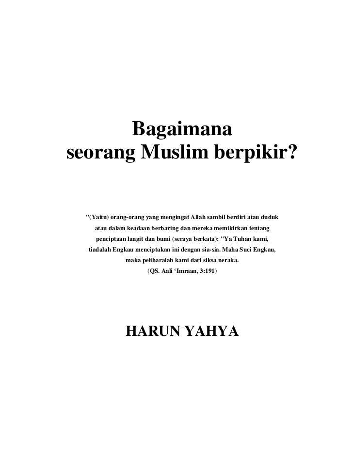 "Bagaimanaseorang Muslim berpikir?  ""(Yaitu) orang-orang yang mengingat Allah sambil berdiri atau duduk     atau dalam kead..."