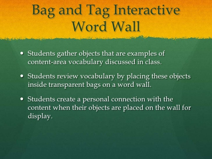 Bag and Tag Interactive         Word Wall Students gather objects that are examples of  content-area vocabulary discussed...