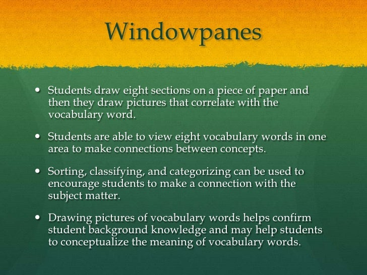 Windowpanes Students draw eight sections on a piece of paper and  then they draw pictures that correlate with the  vocabu...