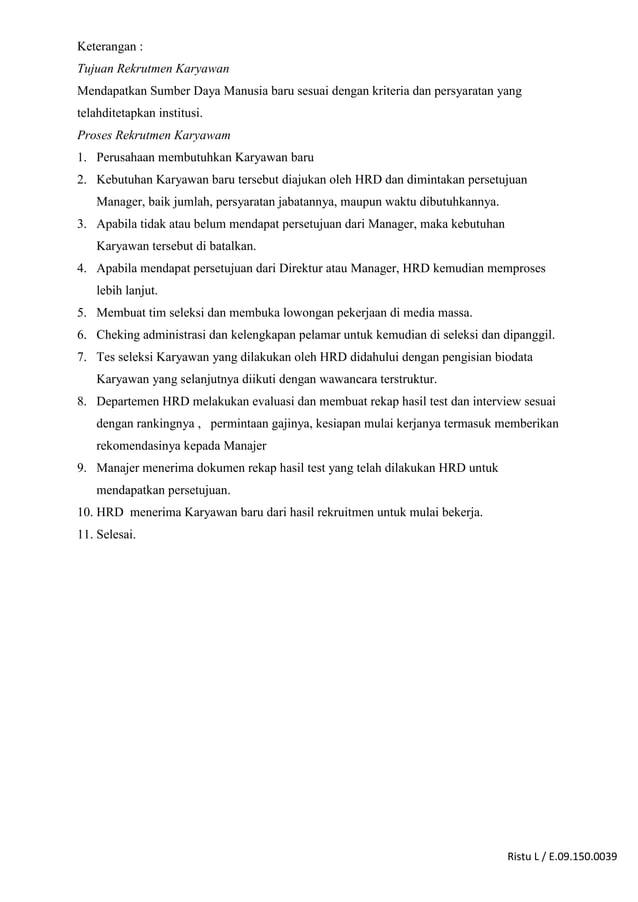 Ristu L / E.09.150.0039 Keterangan : Tujuan Rekrutmen Karyawan Mendapatkan Sumber Daya Manusia baru sesuai dengan kriteria...