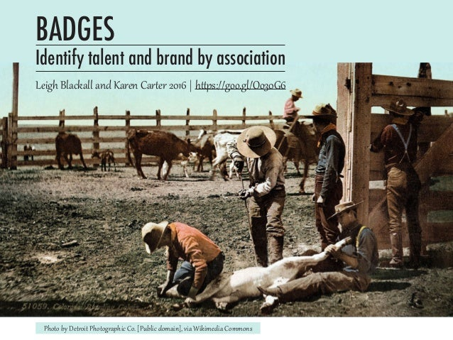 BADGES Identify talent and brand by association Leigh Blackall and Karen Carter 2016 | https://goo.gl/Oo30G6 Photo by Detr...