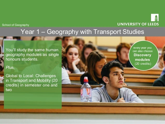 You'll study the same human geography modules as single honours students. Plus, Global to Local: Challenges in Transport a...