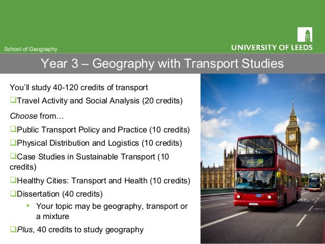 You'll study 40-120 credits of transport Travel Activity and Social Analysis (20 credits) Choose from… Public Transport ...