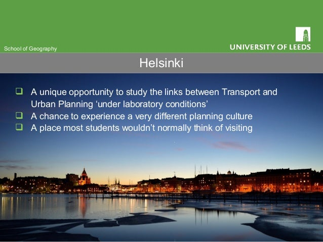  A unique opportunity to study the links between Transport and Urban Planning 'under laboratory conditions'  A chance to...