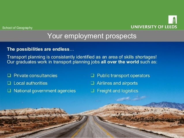 The possibilities are endless… Transport planning is consistently identified as an area of skills shortages! Our graduates...