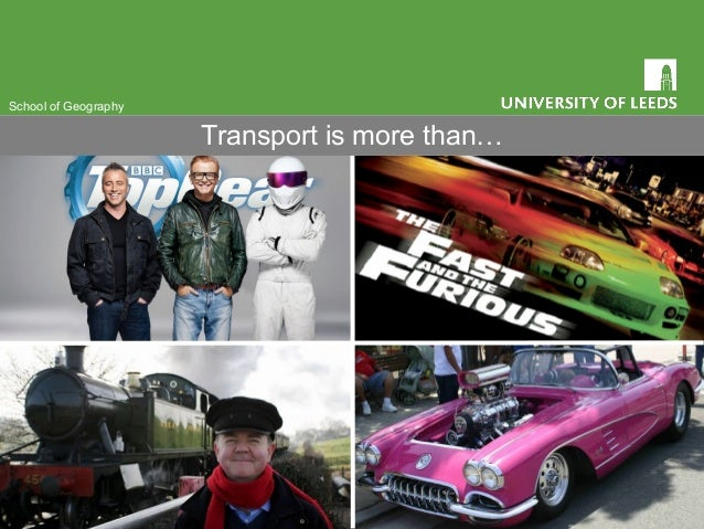 School of Geography Transport is more than…