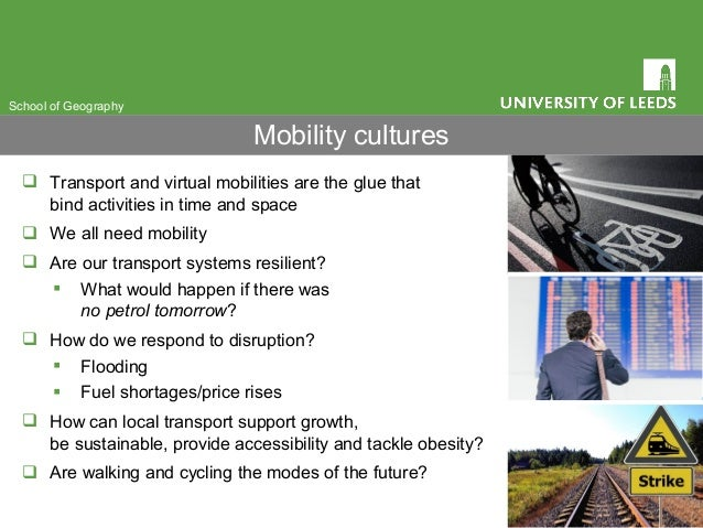  Transport and virtual mobilities are the glue that bind activities in time and space  We all need mobility  Are our tr...