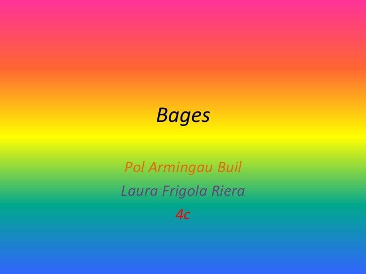 Bages Pol Armingau BuilLaura Frigola Riera        4c